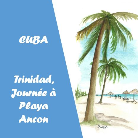 Trinidad - Journée à Playa Ancon