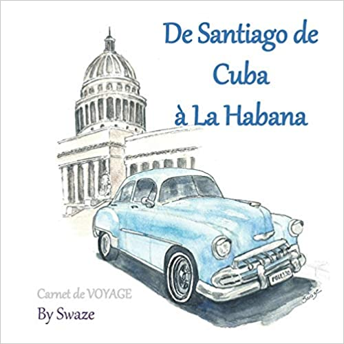 cuba - carnet de voyage - de Santiago de Cuba à La Havane