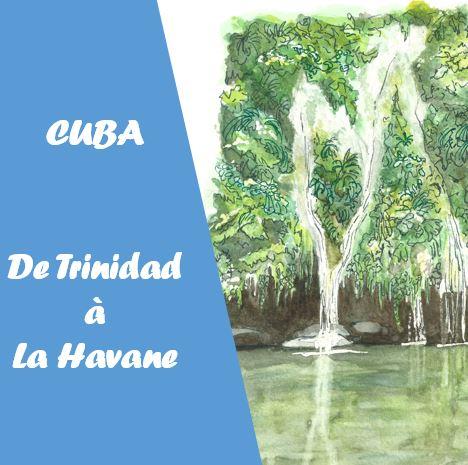 CUBA de Trinidad à La Havane
